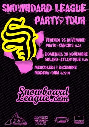 SNOWBOARD LEAGUE PARTY TOUR