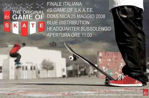 The �S Game of Skate> FINALE ITALIANA> Verona _ 25 Maggio 2008