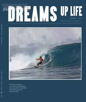 DREAMS UP LIFE SURF JOURNAL IN USCITA